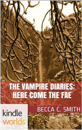 The Vampire Diaries: Here Come the Fae (Kindle Worlds Novella)