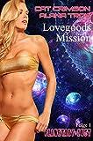 'Lovegoods Mission (Planetary Lust 1)' von 'Cat Crimson'