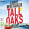 Tall Oaks Audiobook by Chris Whitaker Narrated by Jeff Harding