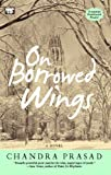 img - for On Borrowed Wings: A Novel book / textbook / text book