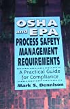 img - for Osha and Epa Process Safety Management Requirements: A Practical Guide to Compliance (Industrial Health & Safety) book / textbook / text book