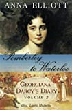 Pemberley to Waterloo: Georgiana Darcys Diary, Volume 2