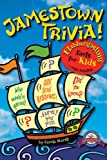 Jamestown Trivia: Flabbergasting Facts for Kids... and Adults! (Jamestown: First Permanent English Settlement in the New World!)