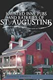 img - for Haunted Inns, Pubs and Eateries of St. Augustine book / textbook / text book