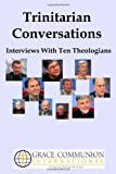 Trinitarian Conversations: Interviews With Ten Theologians