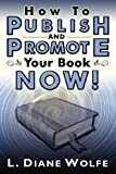img - for How to Publish and Promote Your Book Now! book / textbook / text book