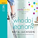 Who Do I Lean On? (       UNABRIDGED) by Neta Jackson Narrated by Martha Manning