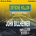 Drybone Hollow: Owen Allison Mystery, Book 4 Audiobook by John Billheimer Narrated by Kevin Foley