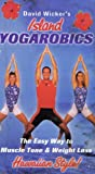 img - for Island YOGAROBICS The Easy Way to Muscle Tone & Weight Loss Hawaiian Style! book / textbook / text book