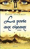 La porte aux oiseaux par Hickman