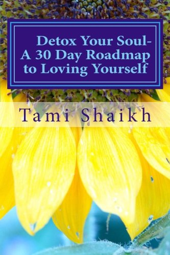 Book: Detox Your Soul - A 30 Day Road Map to Loving Yourself by Tami Shaikh