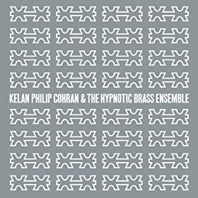 Kelan Philip Cohran And The Hypnotic Brass Ensemble