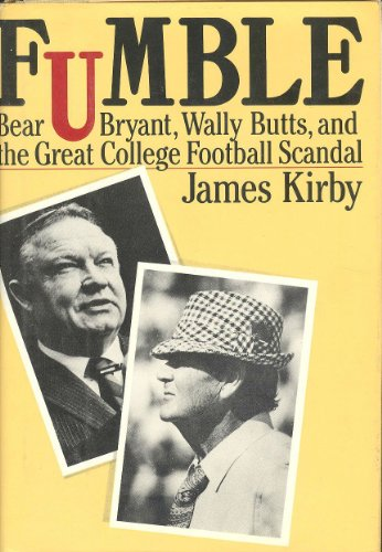 Fumble: Bear Bryant, Wally Butts and the Great College Football Scandal PDF