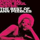 echange, troc Ann Peebles - Original Soul Funk Sister (the best of)
