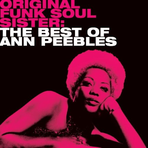 Original Funk Soul Sister: the Best of Ann Peebles