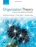 Organization Theory: A Practice Based Approach