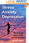 Stress, Anxiety, Depression: What to...