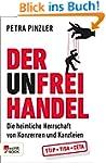 Der Unfreihandel: Die heimliche Herrs...