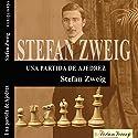 Una partida de Ajedrez [A Game of Chess] Audiobook by Stefan Zweig Narrated by Víctor Prieto