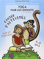 Yoga pour les enfants - Jeux et exercices - 7 à 9 ans