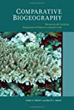 Comparative Biogeography: Discovering and Classifying Biogeographical Patterns of a Dynamic Earth (Species and Systematics)