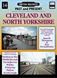 Cleveland and North Yorkshire (British Railways Past & Present) of Thompson, Alan R., Groundwater, Ken 2nd (second) Revised Edition on 01 April 1994