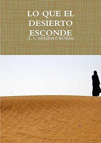 Lo Que El Desierto Esconde