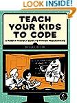 Teach Your Kids to Code: A Parent-Fri...