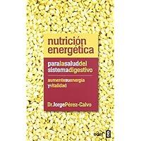 Nutrición energética para la salud del sistema digestivo: Aumente su energía y vitalidad (Plus Vitae)