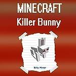 Minecraft Killer Bunny: Battle Against the Mighty Killer Bunny | Billy Miner