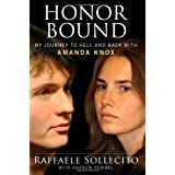 Honor Bound: My Journey to Hell and Back with Amanda Knox ~ Andrew Gumbel