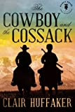 The Cowboy and the Cossack (Nancy Pearls Book Lust Rediscoveries)