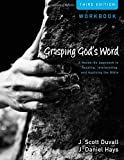 Grasping Gods Word Workbook: A Hands-On Approach to Reading, Interpreting, and Applying the Bible