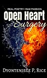 Real Poetry| Raw Passion: Open Heart Surgery