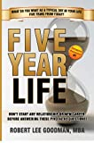 Five Year Life - Dont Start ANY Relationship, New Job or Career Before Answering These Pivotal 82 Questions About You!