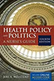 Health Policy And Politics (Milstead, Health Policy and Politics)