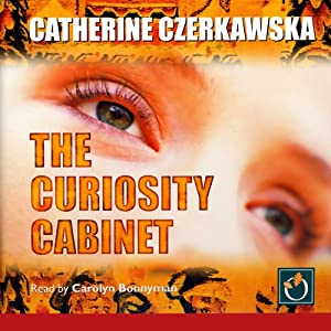 The Curiosity Cabinet | [Catherine Czerkawska]