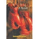 Fire Dance A Novel ~ Salome W. Carter