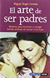 img - for El Arte de Ser Padres (Tu Hijo y Tu) (Spanish Edition) book / textbook / text book