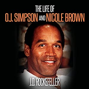 The Life of O.J. Simpson and Nicole Brown Audiobook