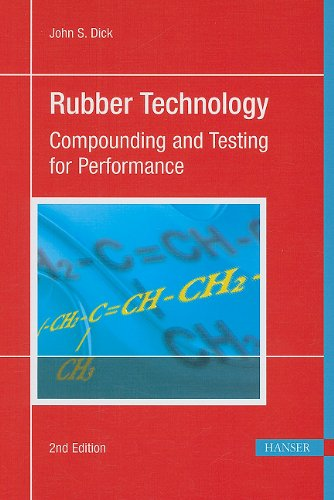 Rubber Technology 2E: Compounding and Testing for Performance, by John S. Dick