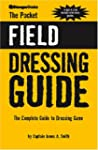 The Pocket Field Dressing Guide: The...