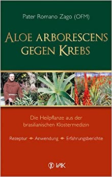 Aloe arborescens gegen Krebs (German) Perfect Paperback – February 1