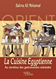 La Cuisine Egyptienne : Au carrefour des gastronomies orientales