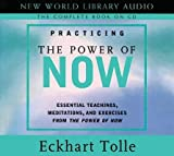 img - for Practicing the Power of Now( Essentials Teachings Meditations and Exercises from the Power of Now)[PRACTICING THE POWER OF NO 3D][UNABRIDGED][Compact Disc] book / textbook / text book