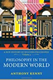 Philosophy in the Modern World: A New History of Western Philosophy, Volume IV (0198752792) by Kenny, Anthony