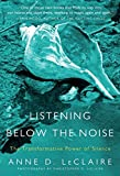 img - for Listening Below the Noise: The Transformative Power of Silence book / textbook / text book