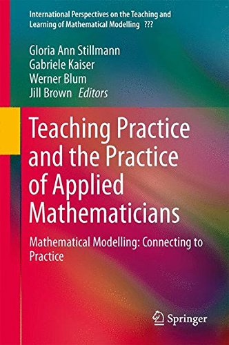 Teaching Mathematical Modelling: Connecting to Research and Practice (International Perspectives on the Teaching and Lea