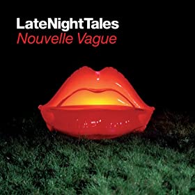 Nouvelle Vague Late Night Tales Continuous Mix