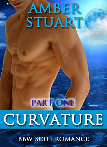 CURVATURE: Part One: BBW New Adult Science Fiction Romance